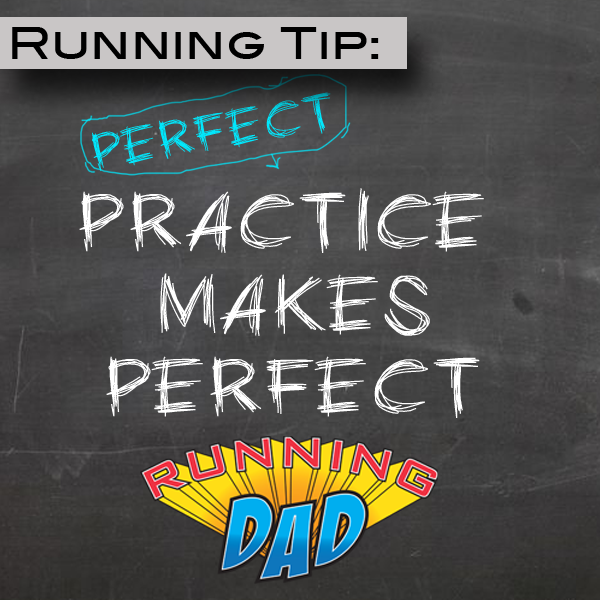 Running tip: Practice does not make perfect