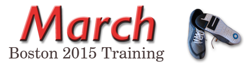 March Training – 2015 Boston Marathon